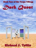 Dark Quest, book 2 of the Targa Trilogy, by Richard S. Tuttle, an epic fantasy tale of might and magic, sword and sorcery, good and evil. Available in paperbook and ebook formats. Click here for more information on this epic fantasy novel.