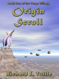 Origin Scroll, book 1 of the Targa Trilogy, by Richard S. Tuttle, an epic fantasy tale of might and magic, sword and sorcery, good and evil. Available in paperbook and ebook formats. Click here for more information on this epic fantasy novel.